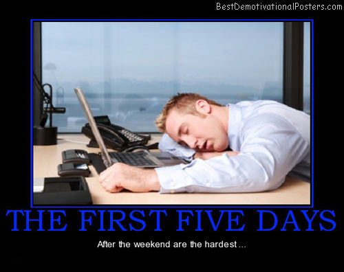 first-five-day-after-weekend-best-demotivational-posters