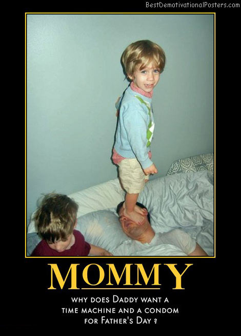 happy-fathers-day-mommy-best-demotivational-posters