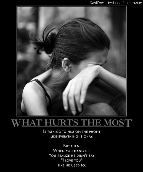 hurts-the-most-say-love-best-demotivational-posters