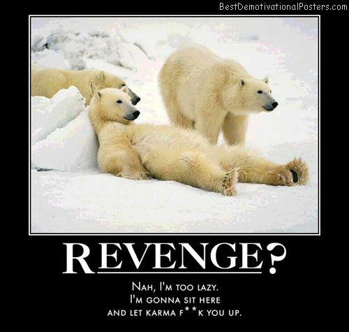 lazy-polar-bear-revenge-karma-best-demotivational-posters