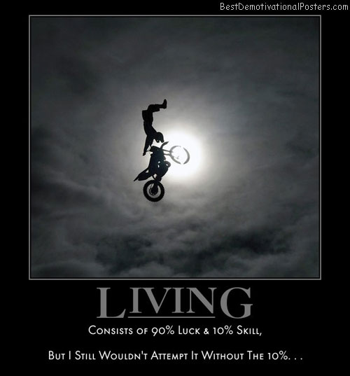 living-luck-skill-chance-life-best-demotivational-posters