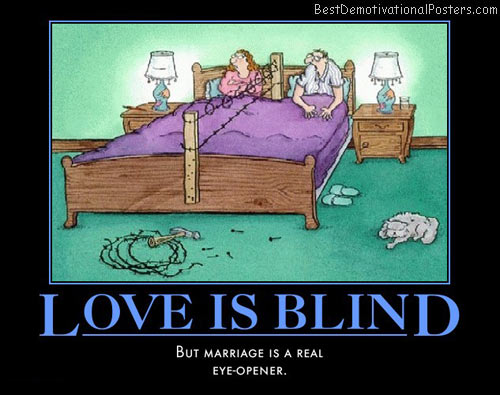 love-is-blind-marriage-eye-opener-best-demotivational-posters