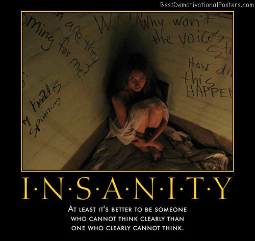 no-medication-for-stupidity-mental-insanity-best-demotivational-posters