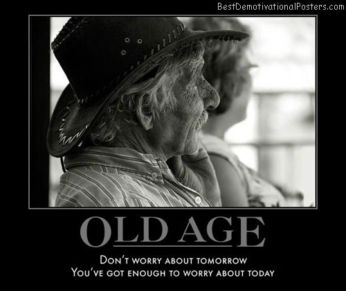 Motivational Quotes For Old Age: Demotivational Poster
