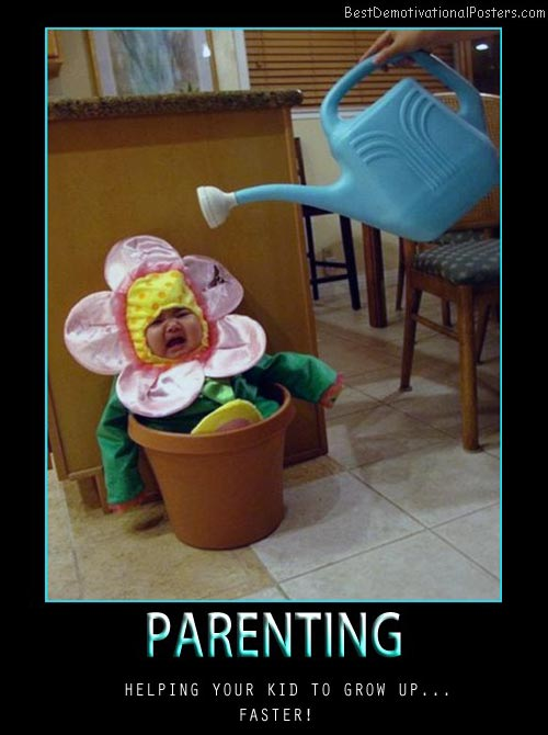 parenting-help-kid-grow-faster-best-demotivational-posters