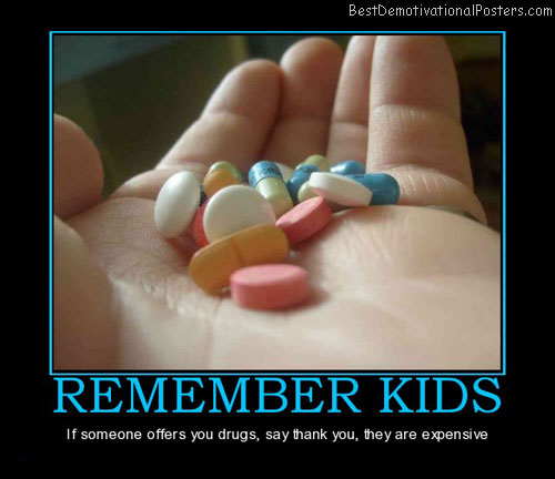 remember-kids-offered-drugs-say-thank-you-best-demotivational-posters