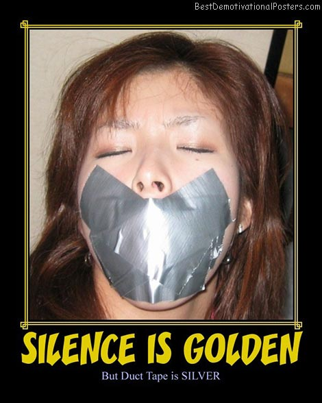 Silence Is Golden But