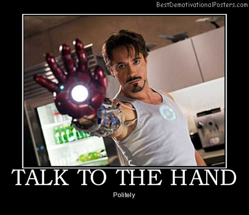 talk-to-the-hand-iron-man-movie-hero-best-demotivational-posters