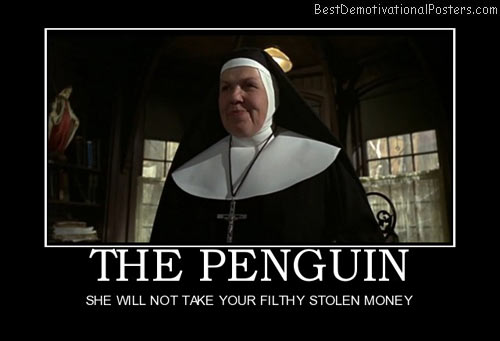 the-penguin-filthy-money-best-demotivational-posters
