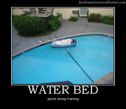 water-bed-best-demotivational-posters