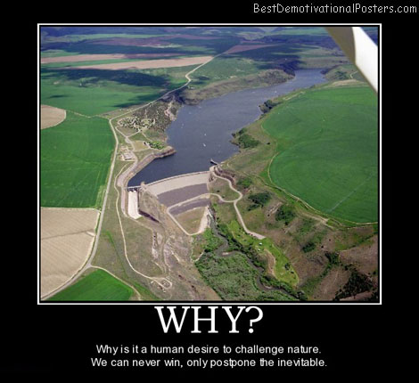 why-human-challenge-nature-river-best-demotivational-posters