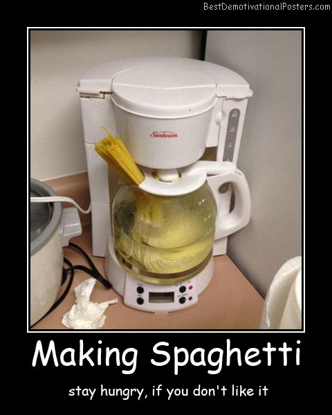 Making-Spaghetti stay hungry like best-demotivational-posters