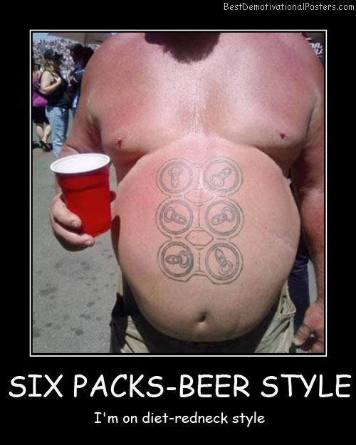 Six Packs Beer Style redneck best-demotivational-posters
