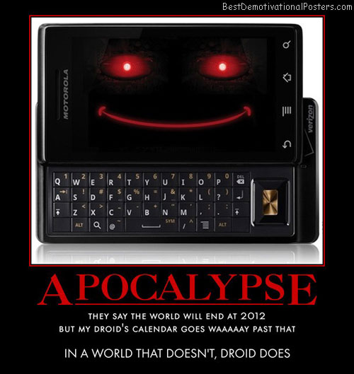 apocalypse-motorola-droid-smart-phone-best-demotivational-posters