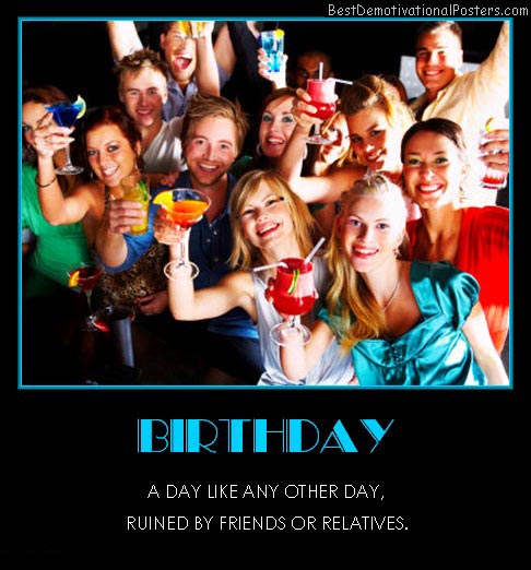 birthday-friends-and-relatives-best-demotivational-posters