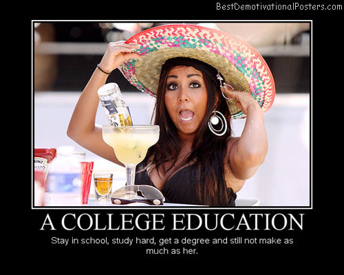college-education-school-study-hard-get-degree-still-not-make-best-demotivational-posters