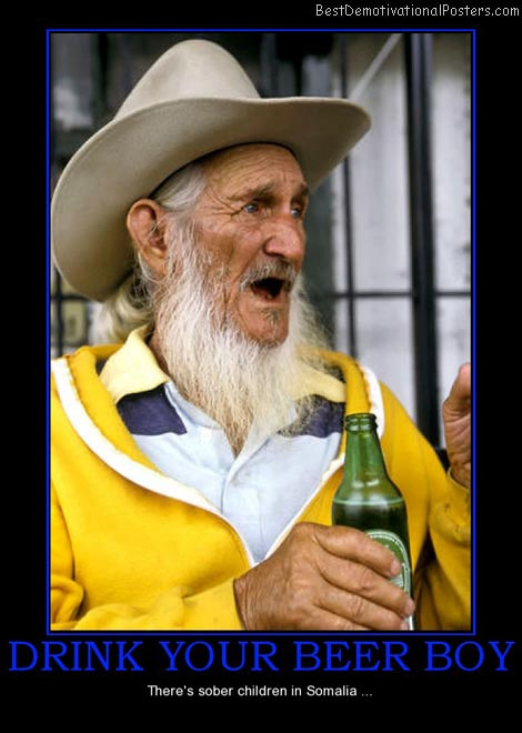 drink-your-beer-boy-sober-children-somalia-best-demotivational-posters