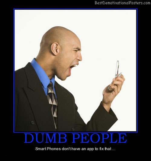 dumb-people-smart-phones-app-best-demotivational-posters