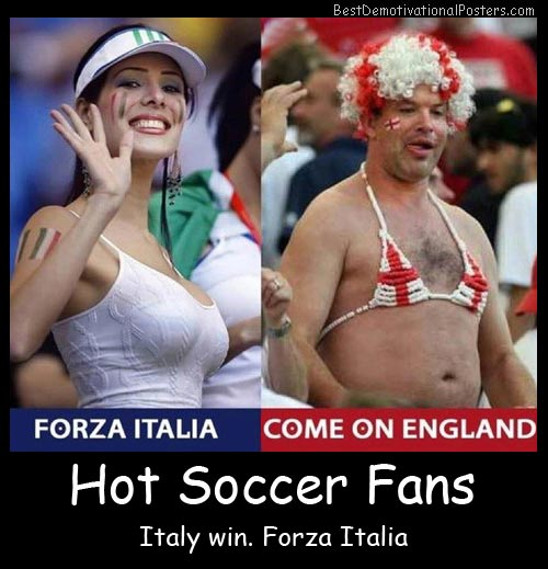 hot soccer fans life-time-italian-win style best-demotivational-posters
