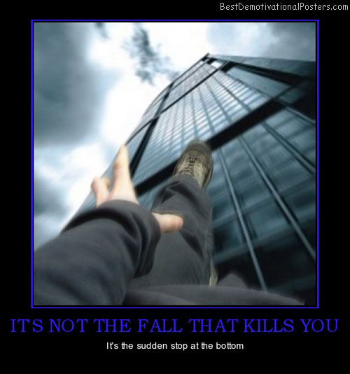 It's Not The Fall That Kills You