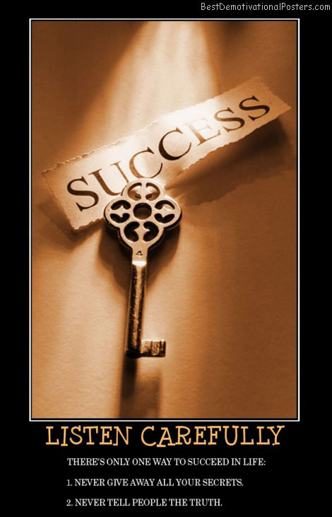 listen-carefully-success-life-lie-best-demotivational-posters