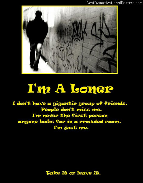 loner-leave-best-demotivational-posters
