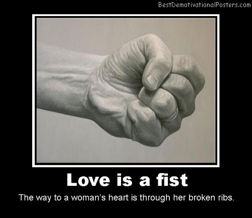 love is a fist best-demotivational-posters