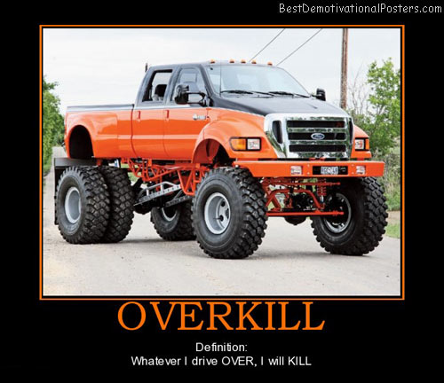 over-kill-truck-best-demotivational-posters