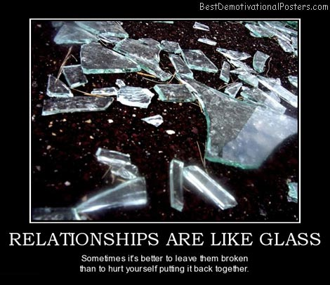 relationship-glass-hurt-broken-best-demotivational-posters