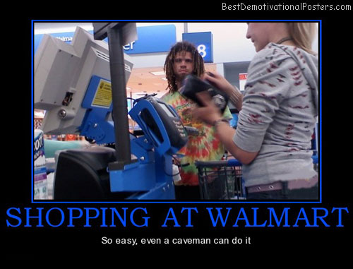 shopping-at-walmart-caveman-easy-best-demotivational-posters