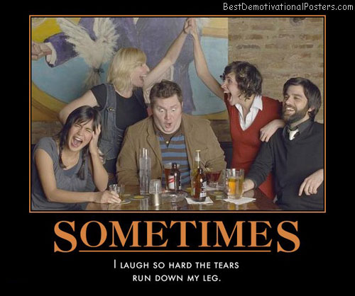 sometimes-laugh-till-you-pee-best-demotivational-posters