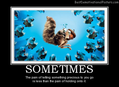 sometimes-pain-letting-holding-best-demotivational-posters