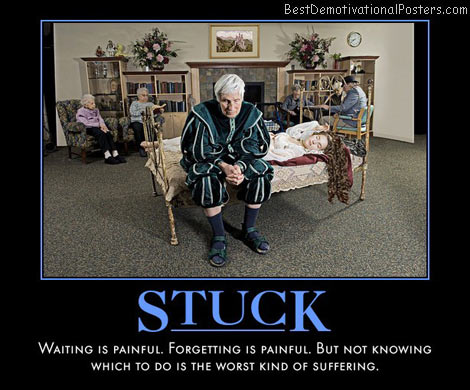 stuck-wait-forget-pain-best-demotivational-posters