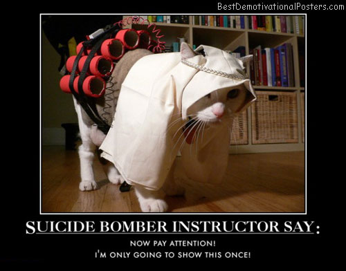 suicide-bomber-instructor-say-jihad-kitty-bomber-best-demotivational-posters