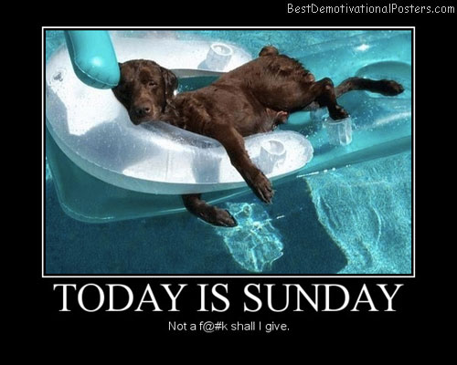 today is sunday best-demotivational-posters