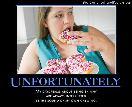 unfortunately-skinny-daydream-chewing-best-demotivational-posters