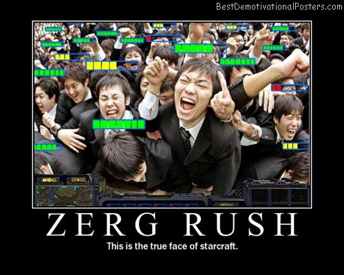 zerg rush starcraft best-demotivational-posters