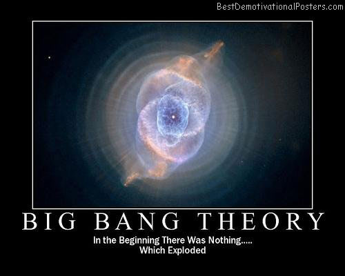 big bang theory cosmos best demotivational posters