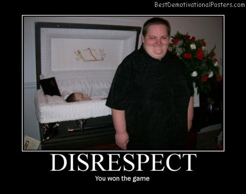 disrespect death best-demotivational-posters