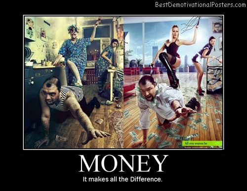 money-difference best demotivational posters