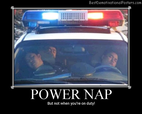 power nap cops best demotivational posters
