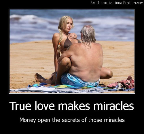true love makes miracles, money best demotivational poster