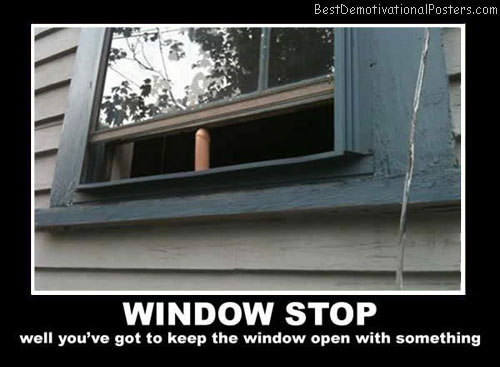 window-stop-best-demotivational-posters