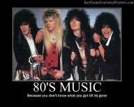 80&#039;s Music Best Demotivational Posters