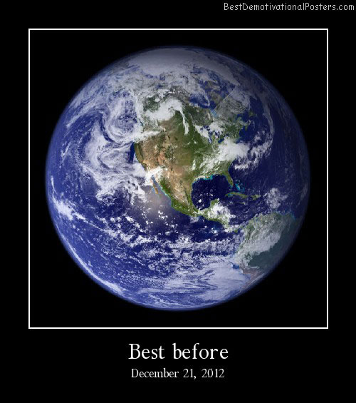 Best Before 2012 Best Demotivational Posters