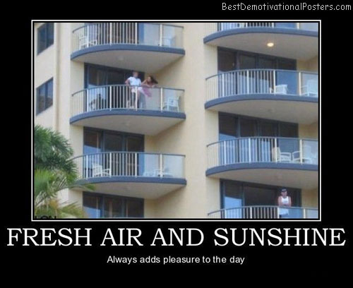 Fresh Air And Sunshine Best Demotivational Posters