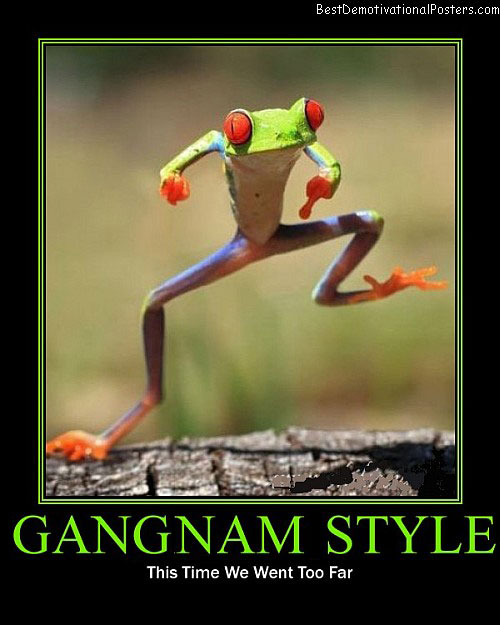 Gangnam-style best demotivational posters