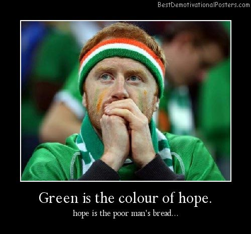 Green Is The Colour Of Hope Best Demotivational Posters