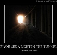 If You See A Light In The Tunnel