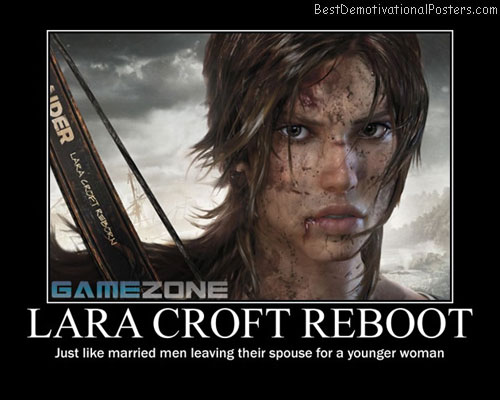 Lara Croft Reboot Best Demotivational Posters